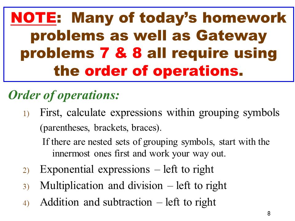 Order of operations memory device: Please excuse my dear Aunt Sally 1.