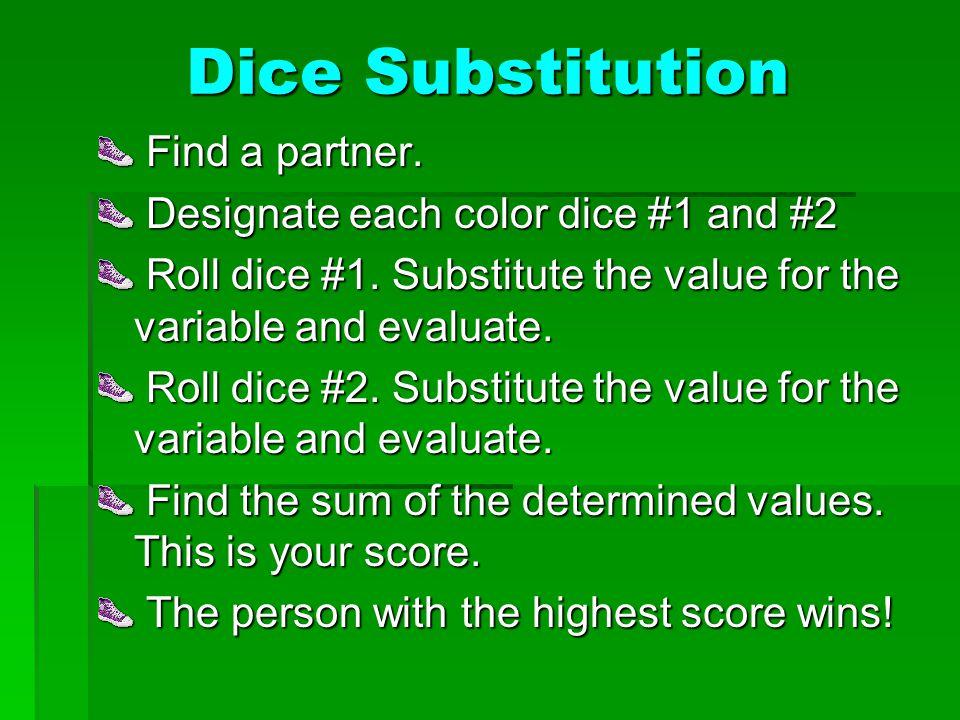 Dice Substitution Find a partner.Find a partner.
