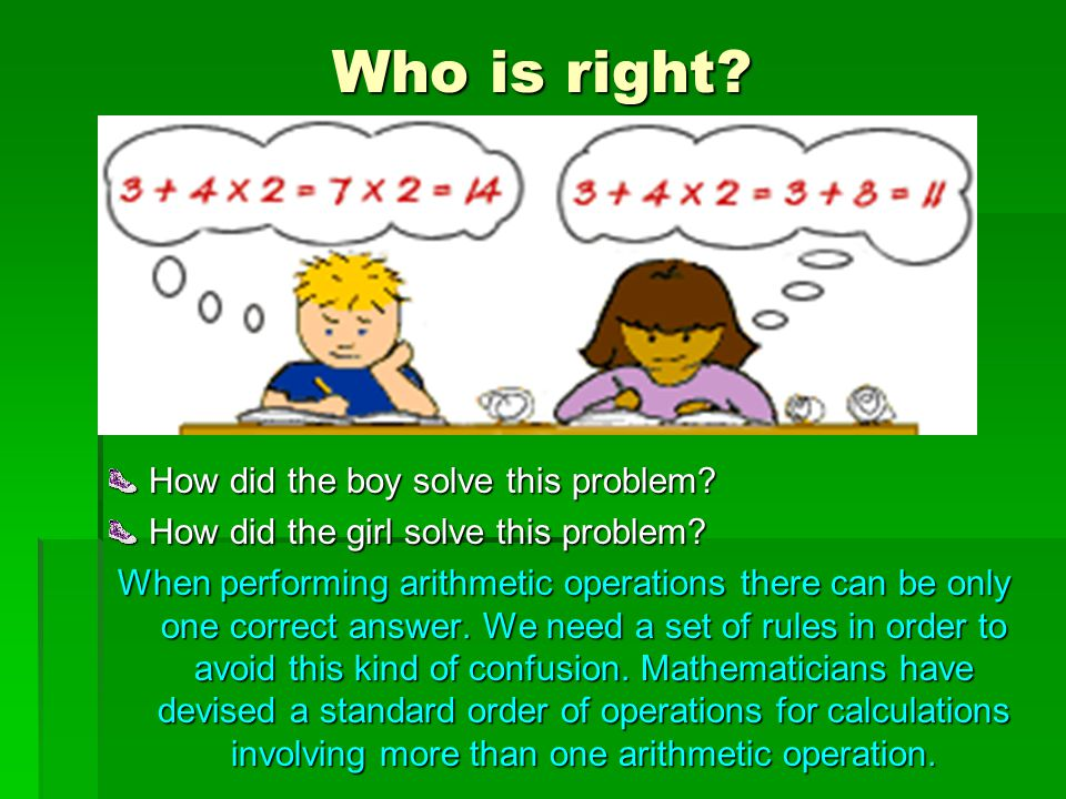 Who is right.How did the boy solve this problem. How did the girl solve this problem.