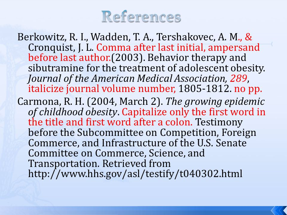 Berkowitz, R. I., Wadden, T. A., Tershakovec, A. M., & Cronquist, J. L. Comma after last initial, ampersand before last author.(2003). Behavior therap