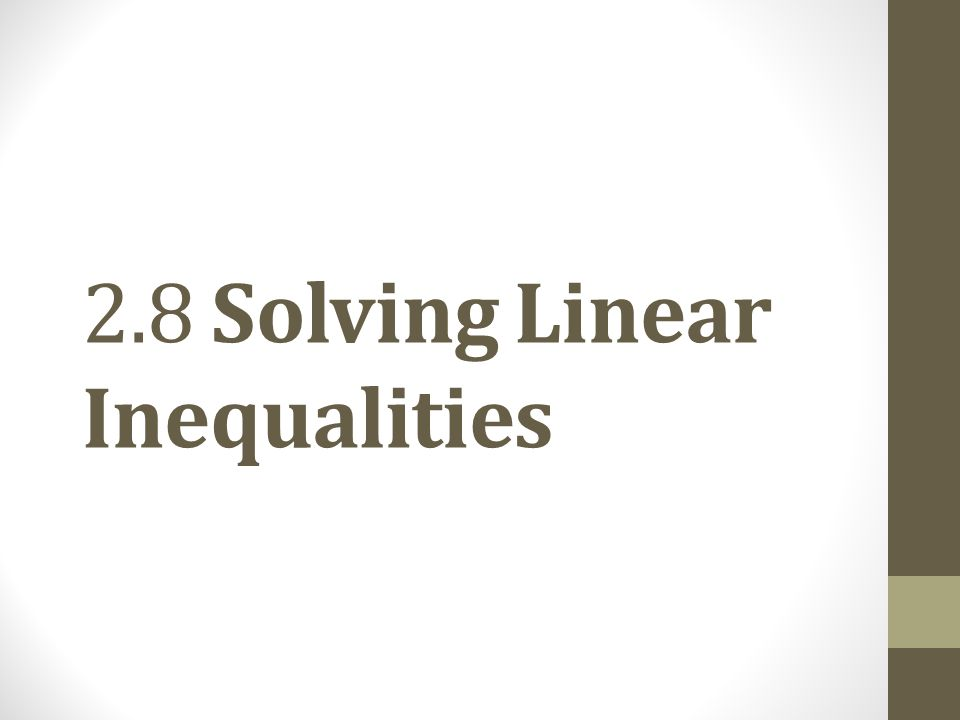 2.8 Solving Linear Inequalities
