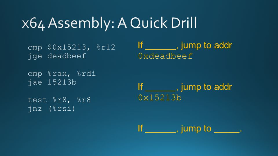If, jump to addr 0xdeadbeef If, jump to addr 0x15213b If, jump to.