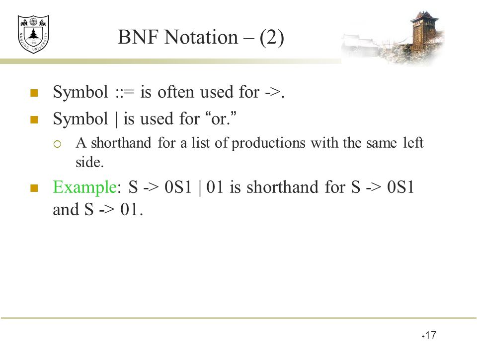 """BNF Notation – (2) Symbol ::= is often used for ->. Symbol 