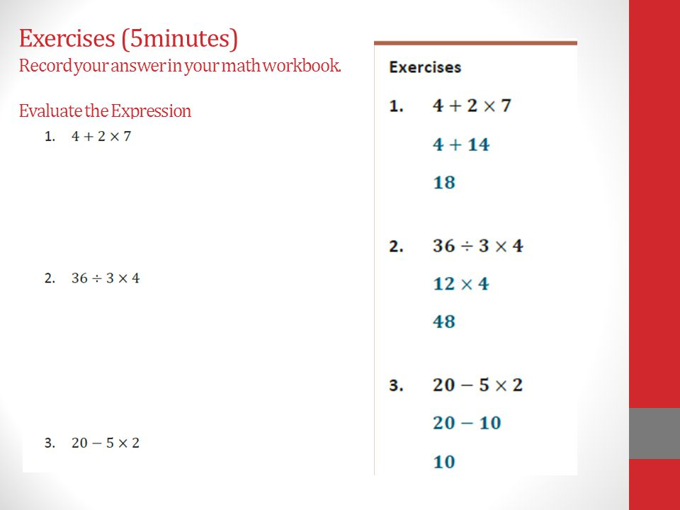 Exercises (5minutes) Record your answer in your math workbook. Evaluate the Expression