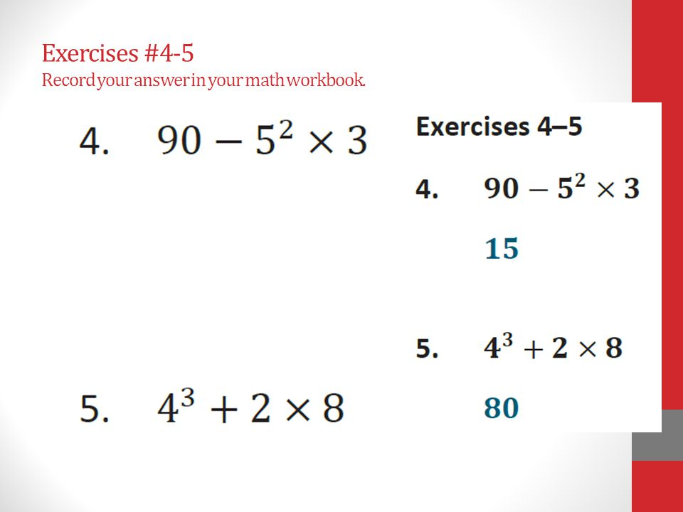 Exercises #4-5 Record your answer in your math workbook.