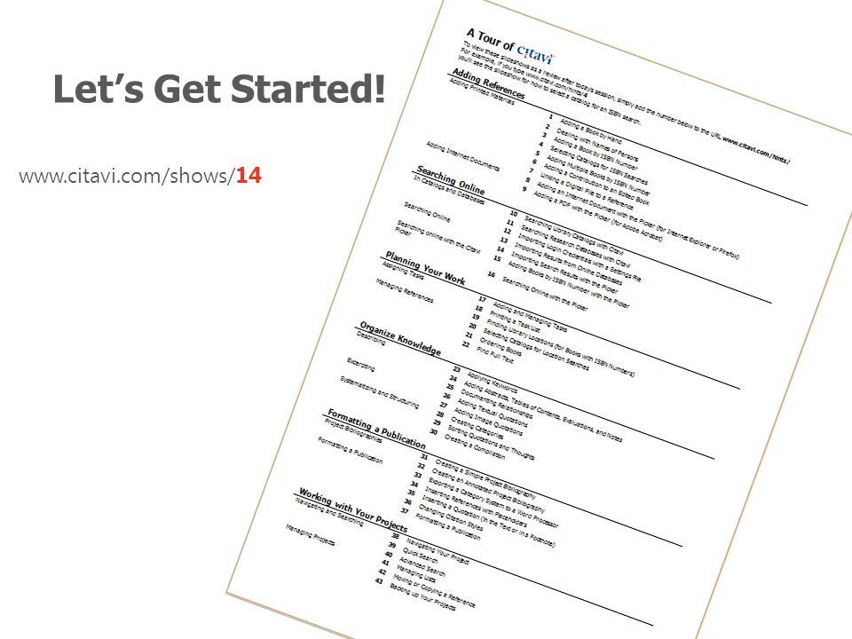 Let's Get Started! www.citavi.com/shows/ 14