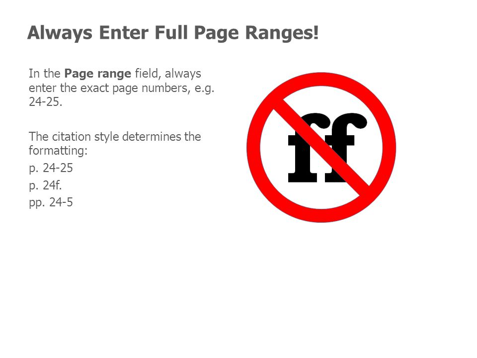 Always Enter Full Page Ranges. In the Page range field, always enter the exact page numbers, e.g.