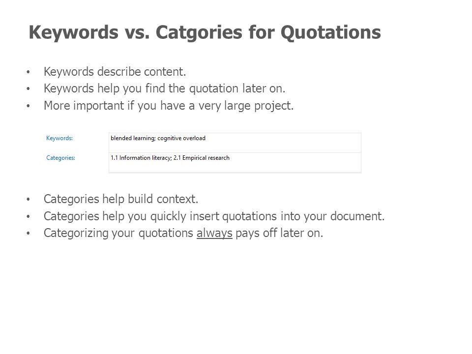 Keywords vs. Catgories for Quotations Keywords describe content.