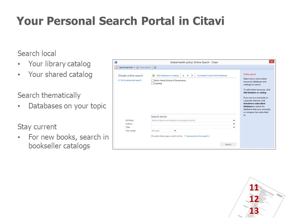 Your Personal Search Portal in Citavi Search local Your library catalog Your shared catalog Search thematically Databases on your topic Stay current For new books, search in bookseller catalogs 11 12 13