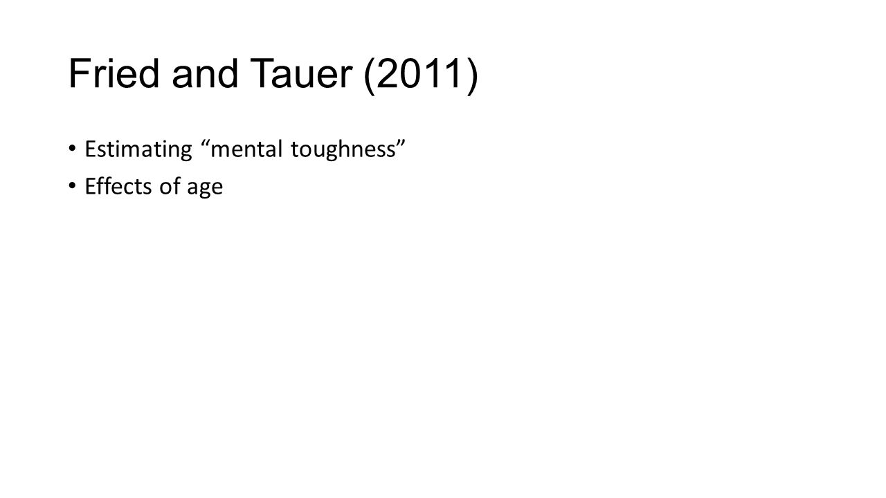 "Fried and Tauer (2011) Estimating ""mental toughness"" Effects of age"