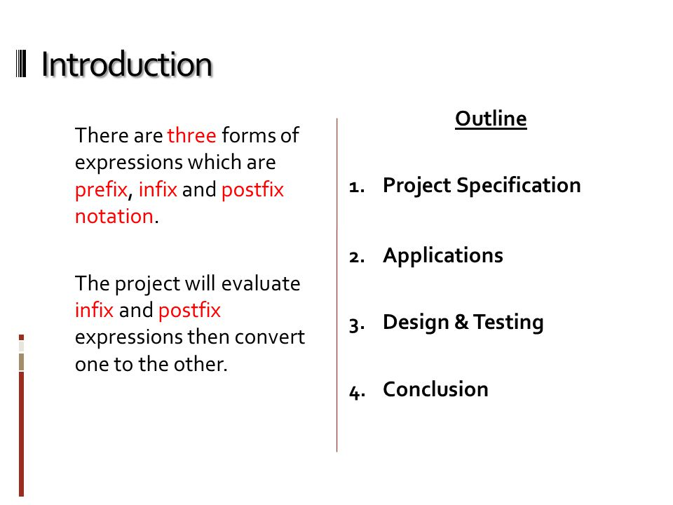 Project Specification  Basic Concepts Expressions Infix Notation Postfix Notation Prefix Notation ExpressionsInfixPostfixPrefix