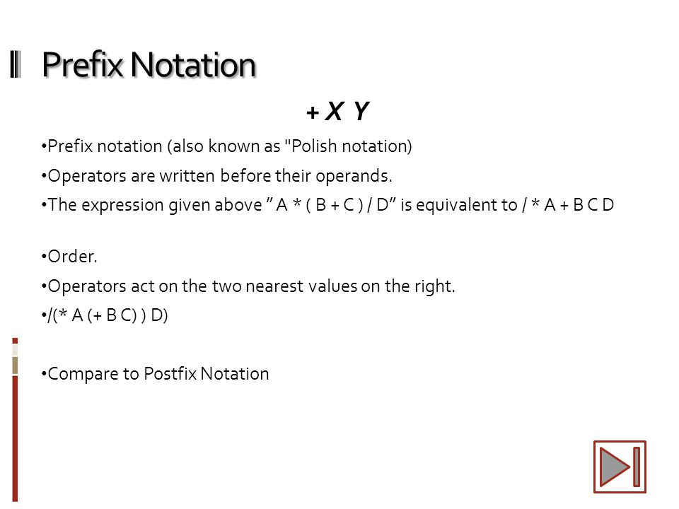 Prefix Notation + X Y Prefix notation (also known as