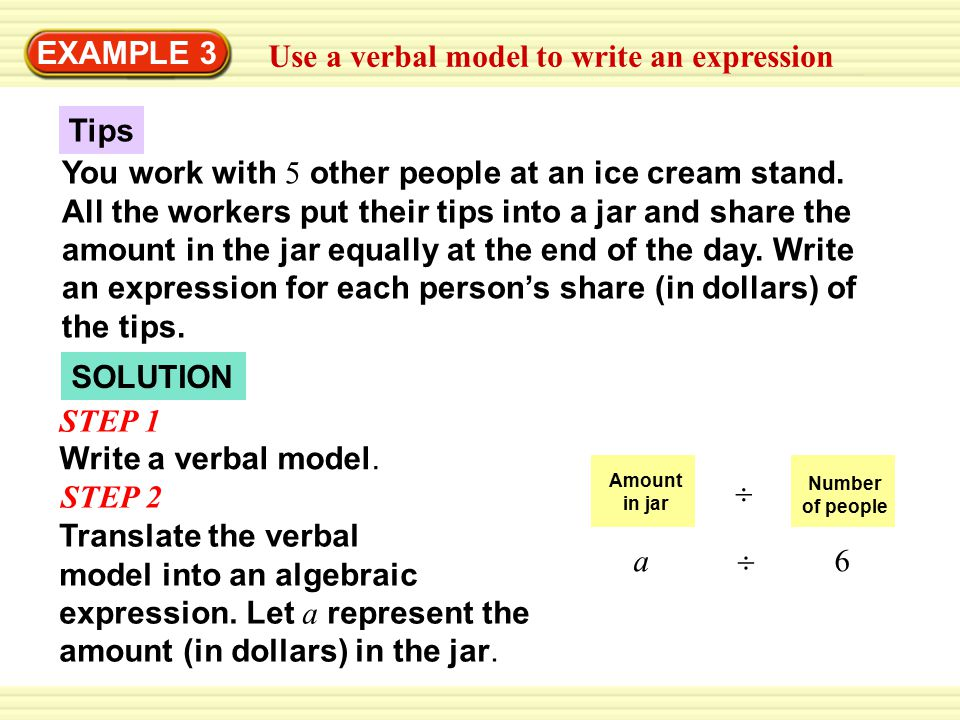 Write a verbal model. SOLUTION You work with 5 other people at an ice cream stand.