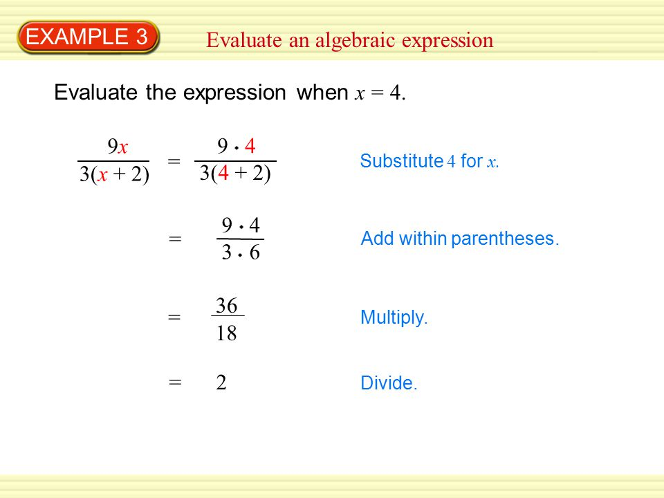 EXAMPLE 3 Evaluate an algebraic expression Evaluate the expression when x = 4.