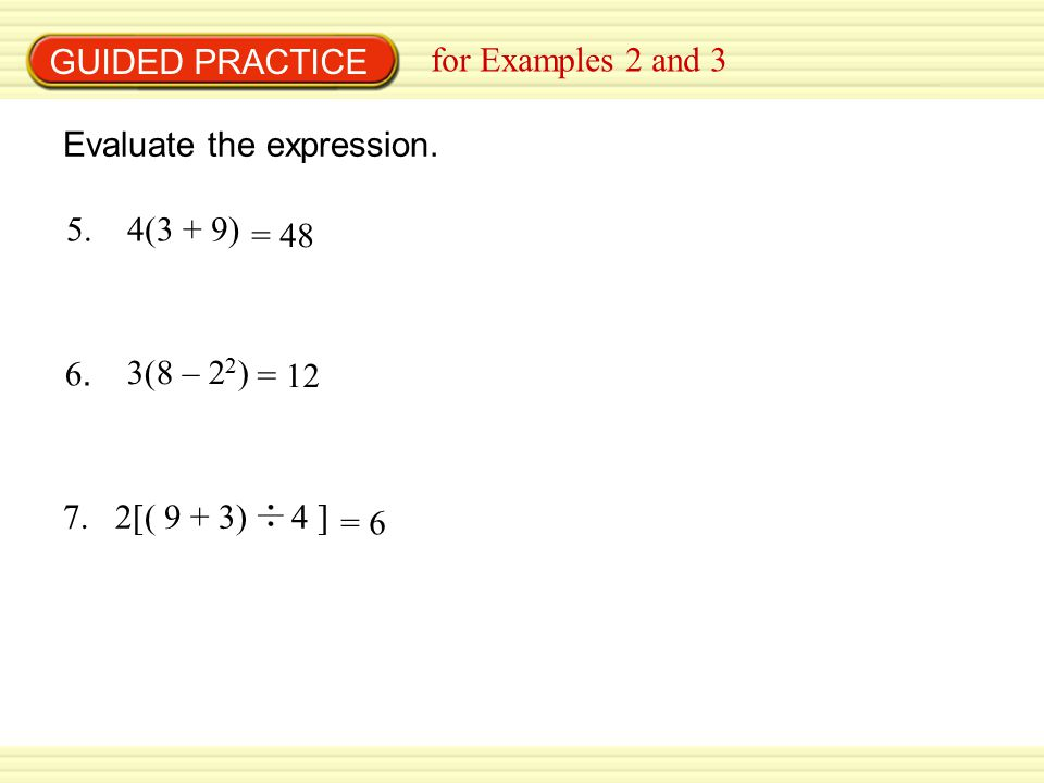 GUIDED PRACTICE for Examples 2 and 3 Evaluate the expression.