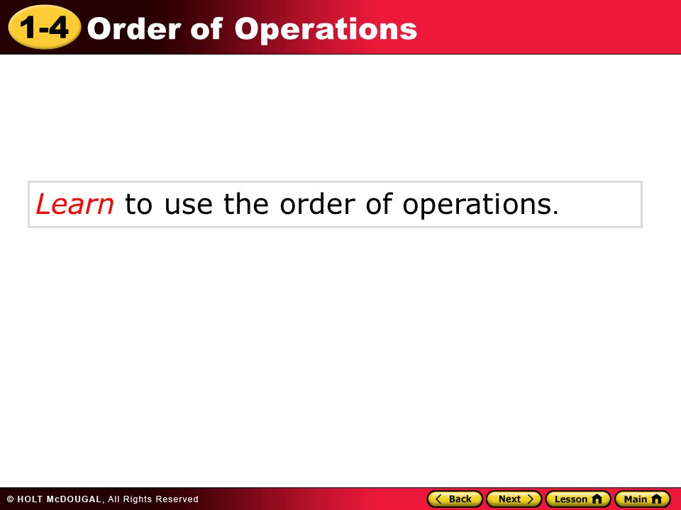 1-4 Order of Operations Learn to use the order of operations.