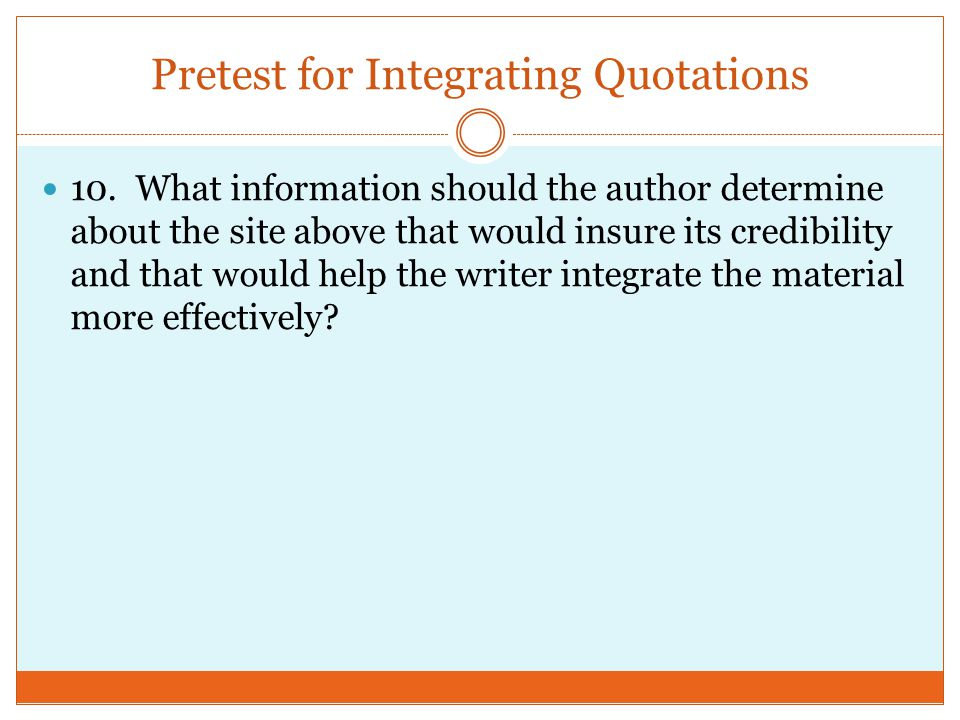 Pretest for Integrating Quotations 10.