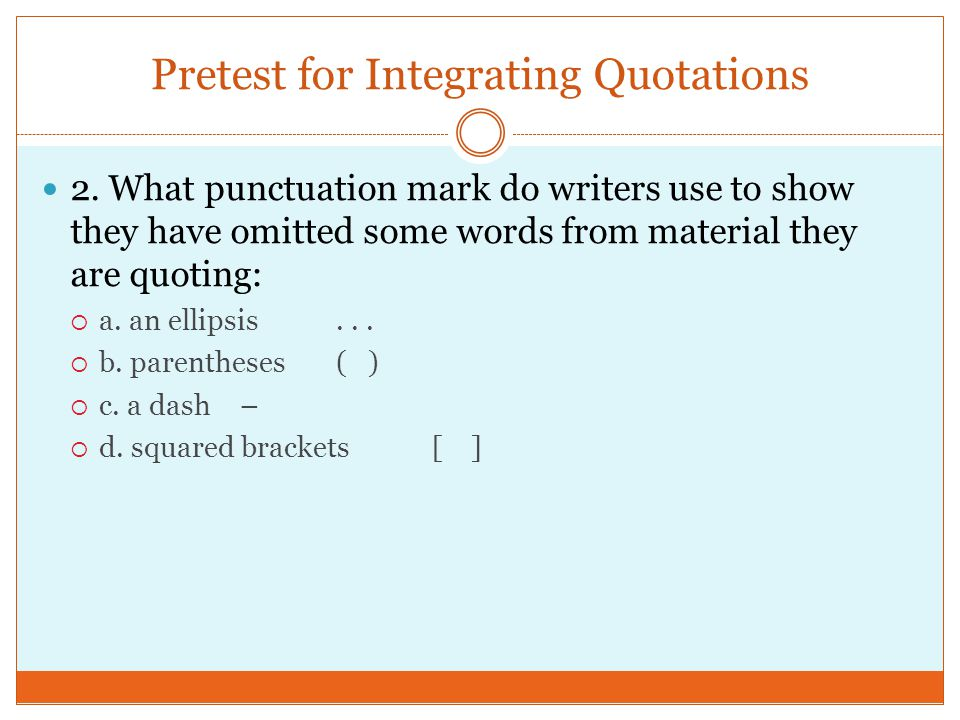 Pretest for Integrating Quotations 2.