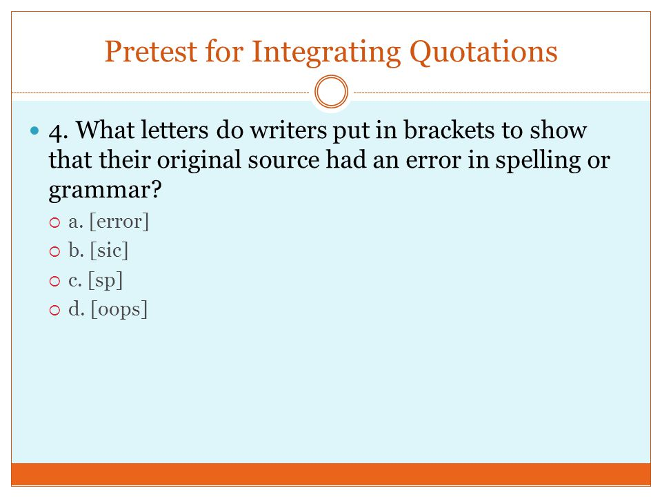 Pretest for Integrating Quotations 4.