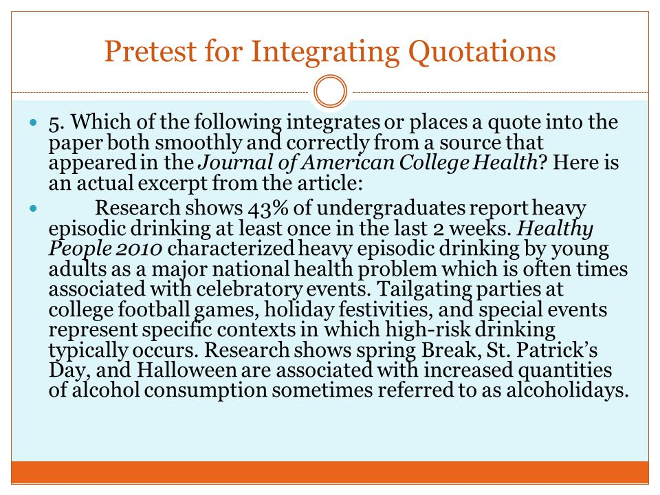 Pretest for Integrating Quotations 5. Which of the following integrates or places a quote into the paper both smoothly and correctly from a source tha