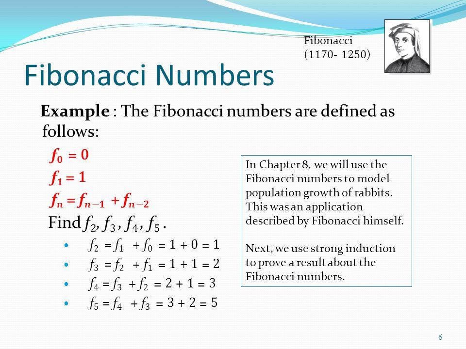 Fibonacci Numbers Example 4 : Show that whenever n ≥ 3, f n > α n − 2, where α = (1 + √5)/2.