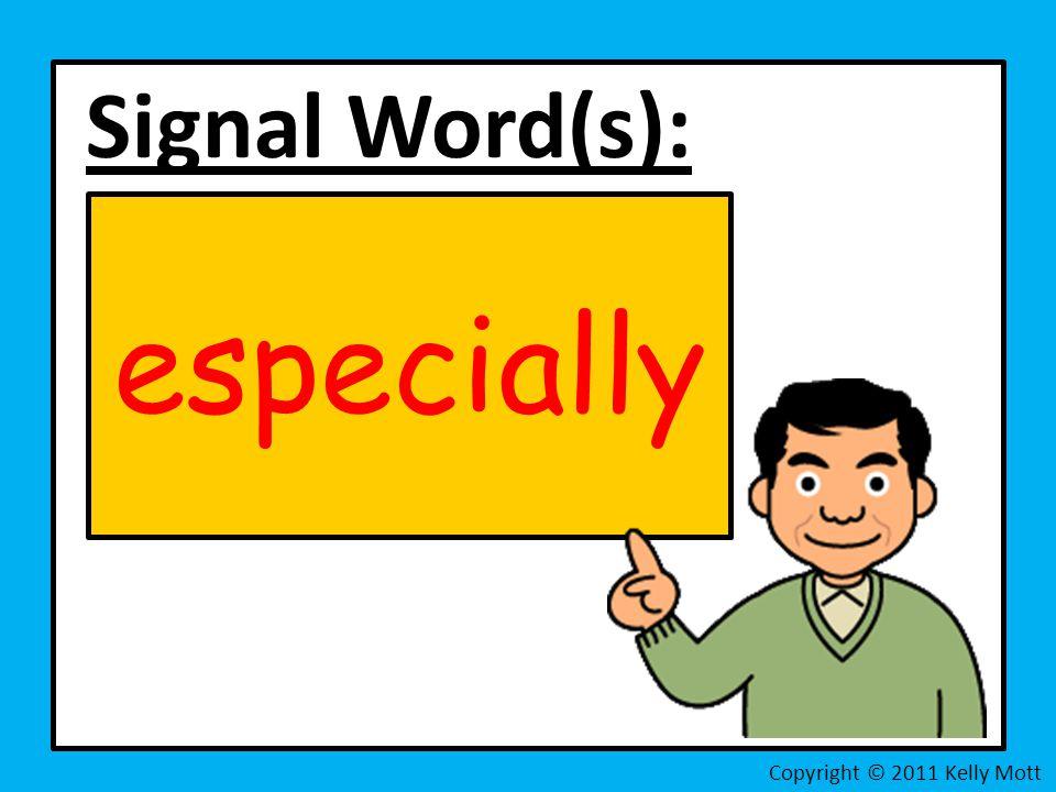Signal Word(s): especially Copyright © 2011 Kelly Mott