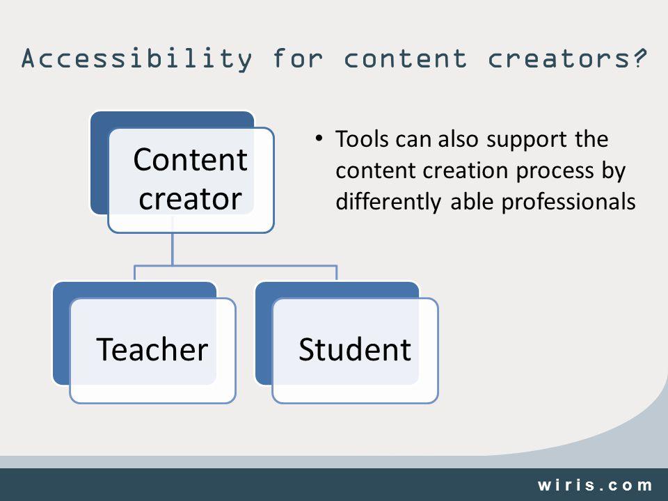 w i r i s. c o m Accessibility for content creators.