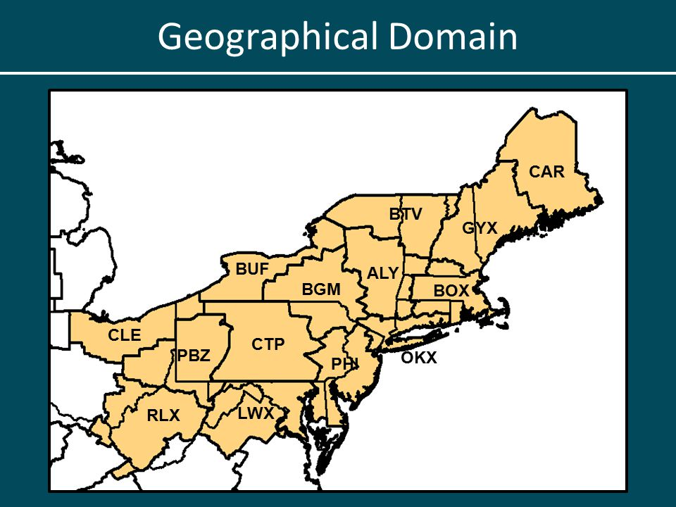 Geographical Domain BGM BUF CTP CLE RLX ALY BOX BTV CAR GYX OKX PHI PBZ LWX
