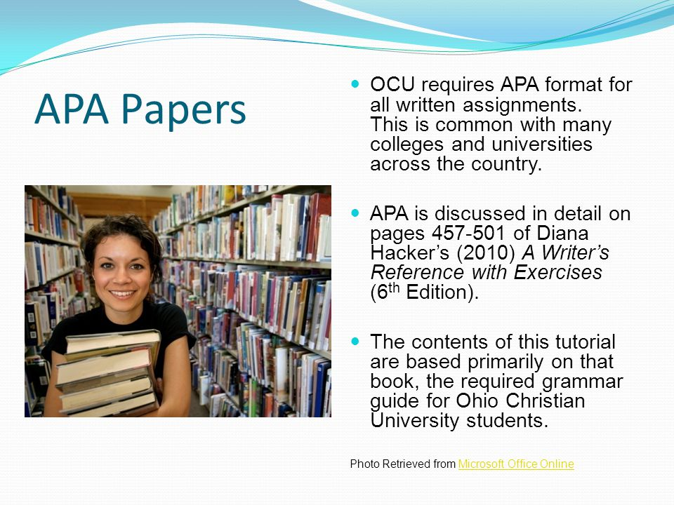 APA Papers OCU requires APA format for all written assignments.