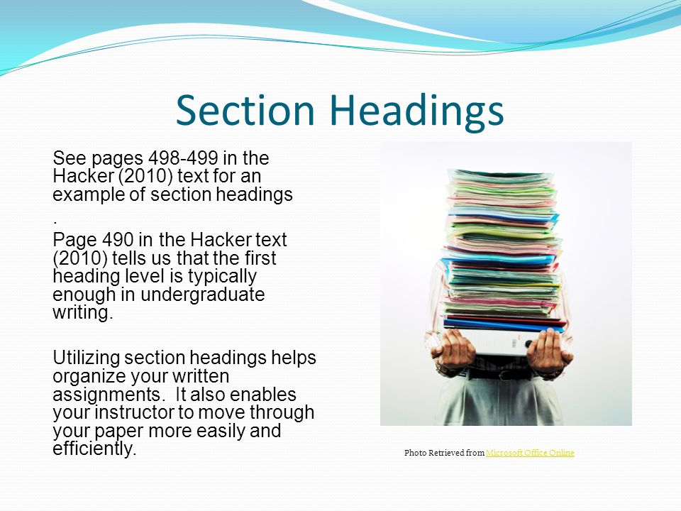 Section Headings See pages 498-499 in the Hacker (2010) text for an example of section headings.