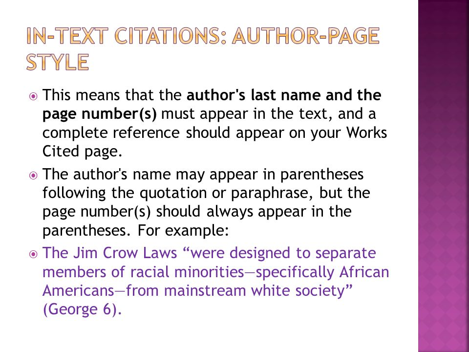  This means that the author s last name and the page number(s) must appear in the text, and a complete reference should appear on your Works Cited page.