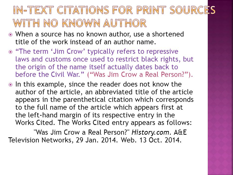  Include in the text the first item that appears in the Work Cited entry that corresponds to the citation (e.g.