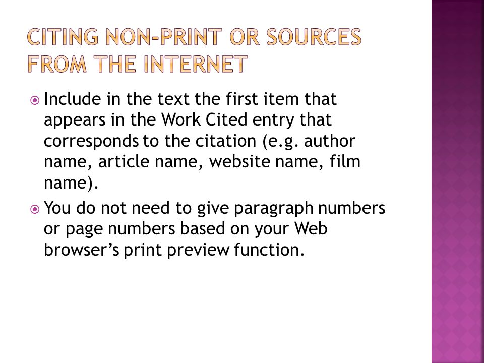  Include in the text the first item that appears in the Work Cited entry that corresponds to the citation (e.g.
