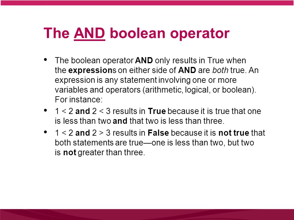 The OR boolean operator The boolean operator OR only returns True when either (meaning one, the other or both!) of the expressions on each side of OR are true.