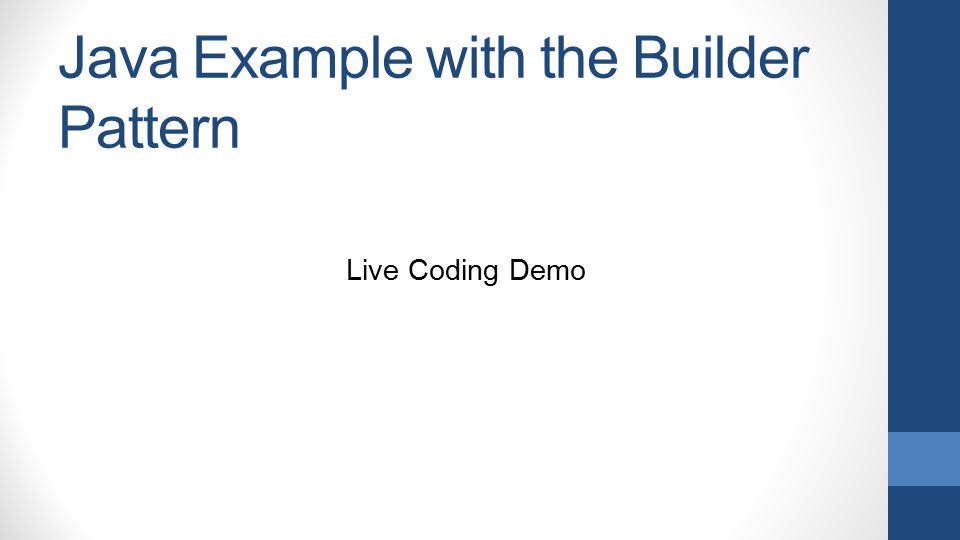 Java Example with the Builder Pattern Live Coding Demo
