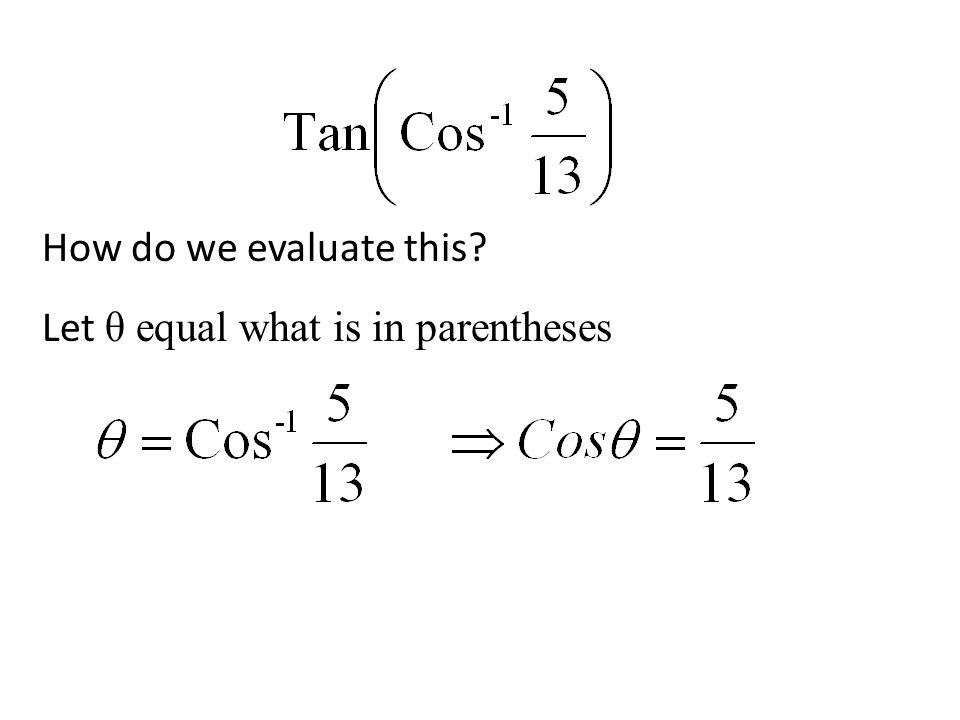 How do we evaluate this? Let θ equal what is in parentheses