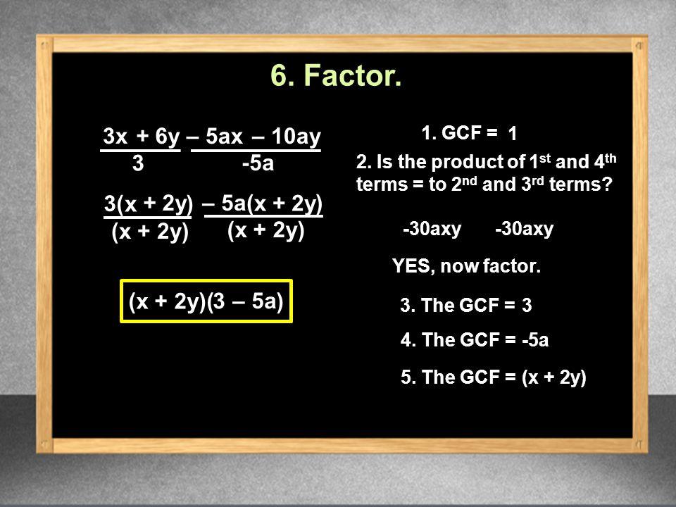 3x (x + 2y)( ) 3 -5a 3 – 5a 1.