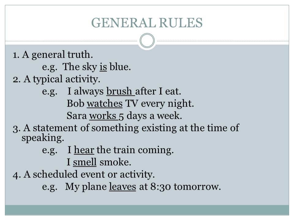 GENERAL RULES 1.An activity begun and completed at a particular time in the past.