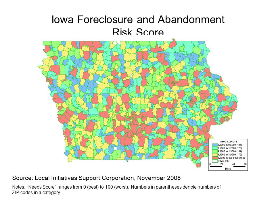 Iowa Foreclosure and Abandonment Risk Score Source: Local Initiatives Support Corporation, November 2008 Notes: Needs Score ranges from 0 (best) to 100 (worst).