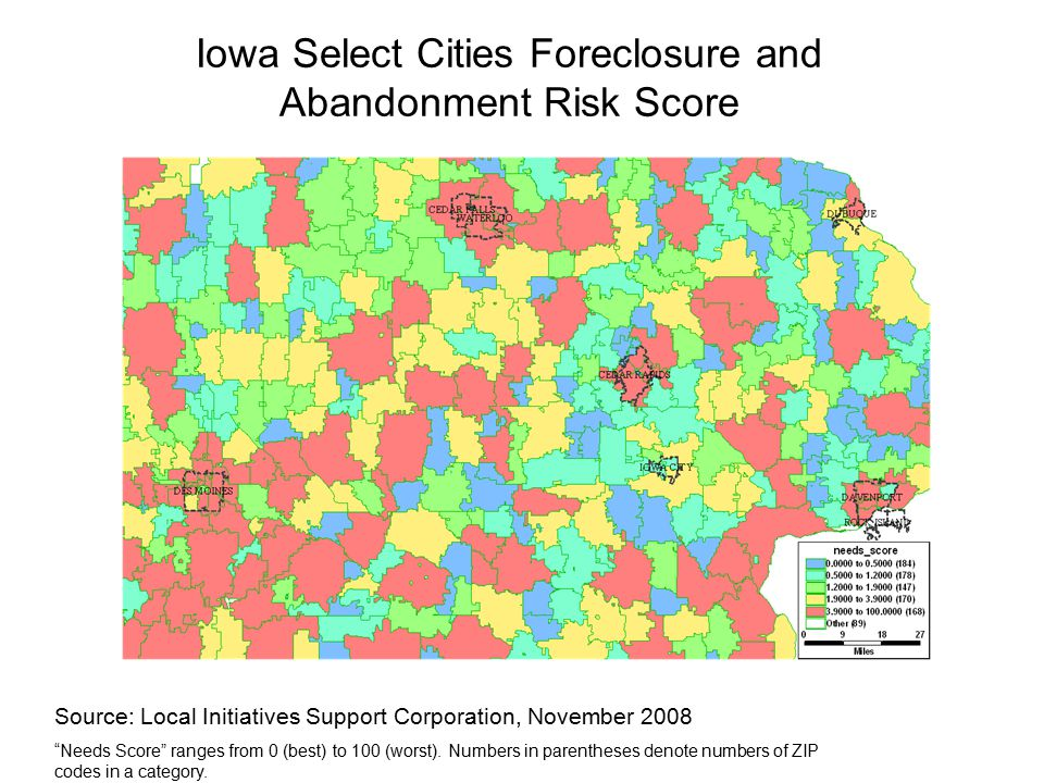 Iowa Select Cities Foreclosure and Abandonment Risk Score Source: Local Initiatives Support Corporation, November 2008 Needs Score ranges from 0 (best) to 100 (worst).