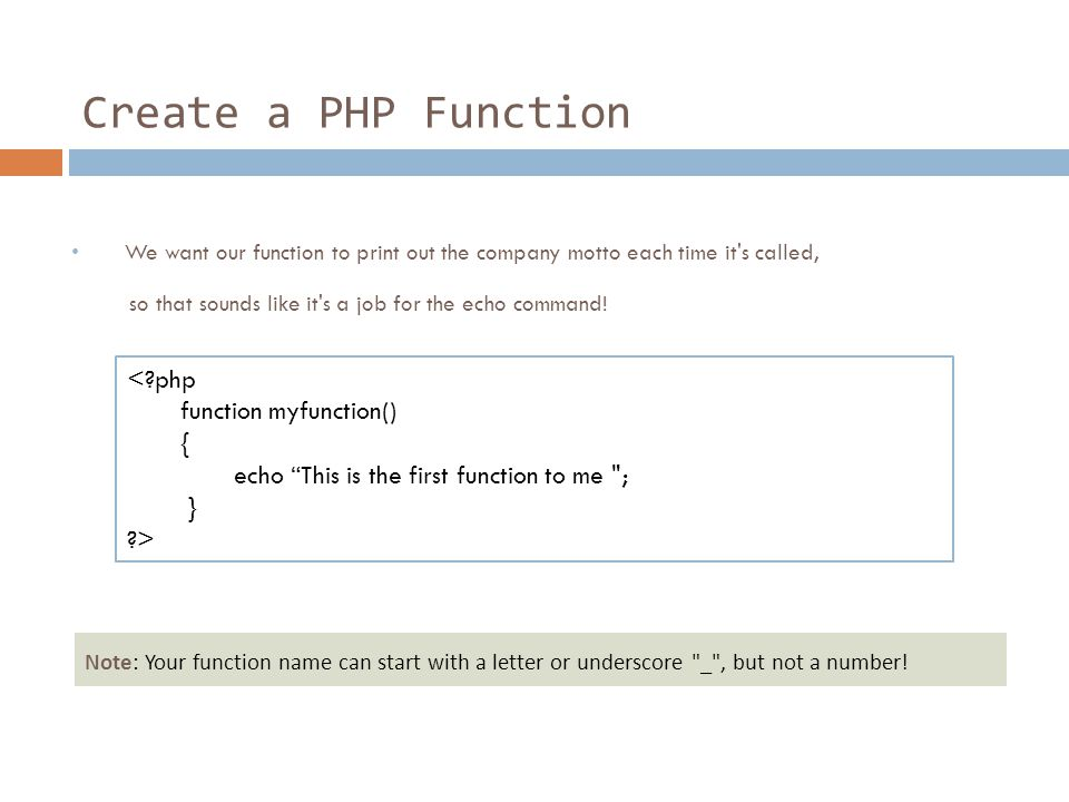 Create a PHP Function Note: Your function name can start with a letter or underscore