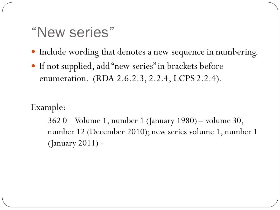 New series Include wording that denotes a new sequence in numbering.