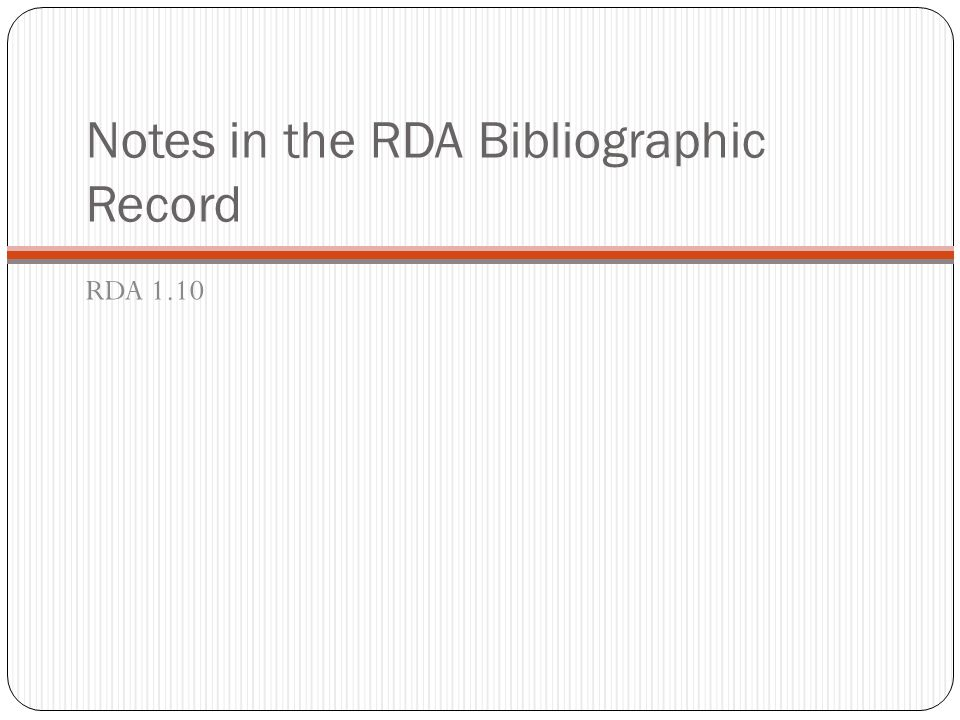 Notes in the RDA Bibliographic Record RDA 1.10
