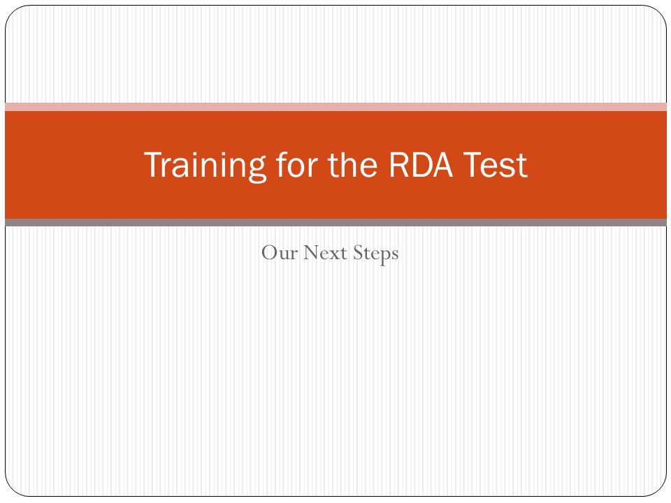 Our Next Steps Training for the RDA Test