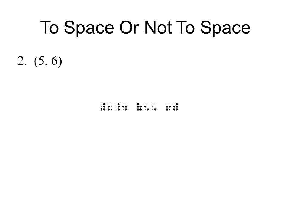 Non use of the Numeric Indicator Computation problem written in spatial arrangement do not use a number sign.