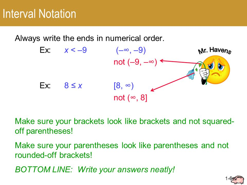 1-6 Interval Notation Always write the ends in numerical order.