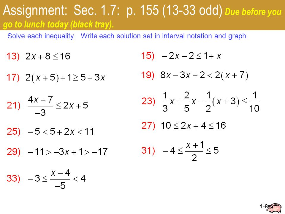 1-8 Assignment: Sec. 1.7: p. 155 (13-33 odd) Due before you go to lunch today (black tray).