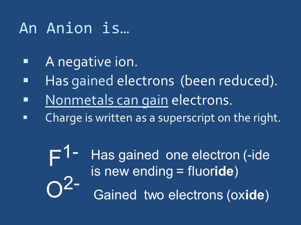 A Cation is… l A positive ion.l Formed by losing electrons (been oxidized).