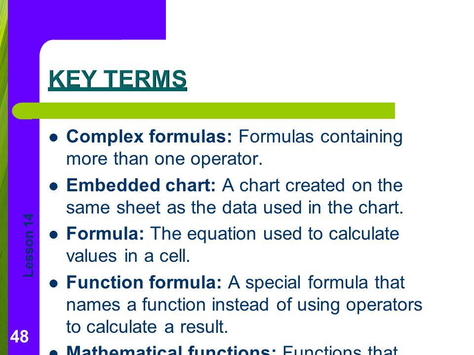 Lesson 14 Complex formulas: Formulas containing more than one operator.