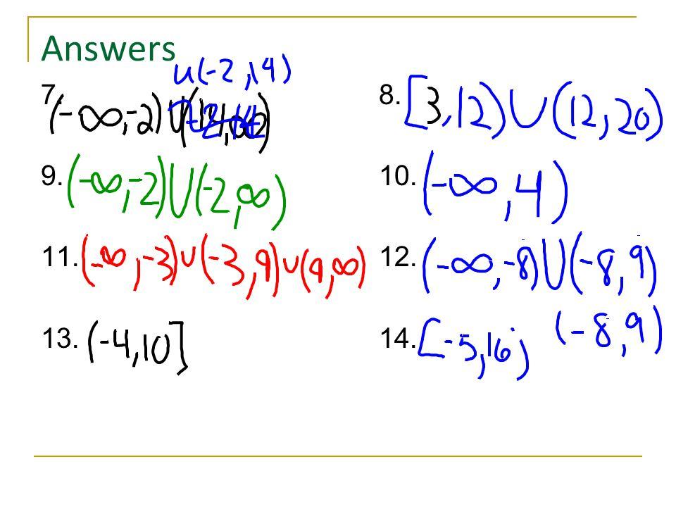 Answers 7.8. 9.10. 11.12. 13.14.